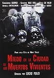 Miedo En La Ciudad De Los Muertos Vivientes [DVD]
