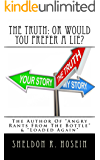 The Truth: Or Would You Prefer A Lie?