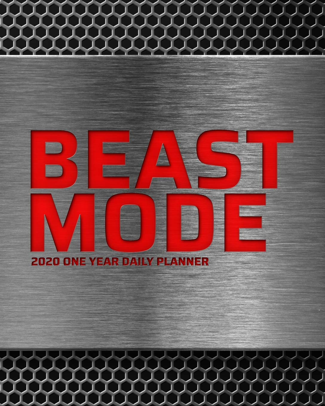 BEAST MODE - 2020 One Year Daily Planner: Powerful Red Steel ...
