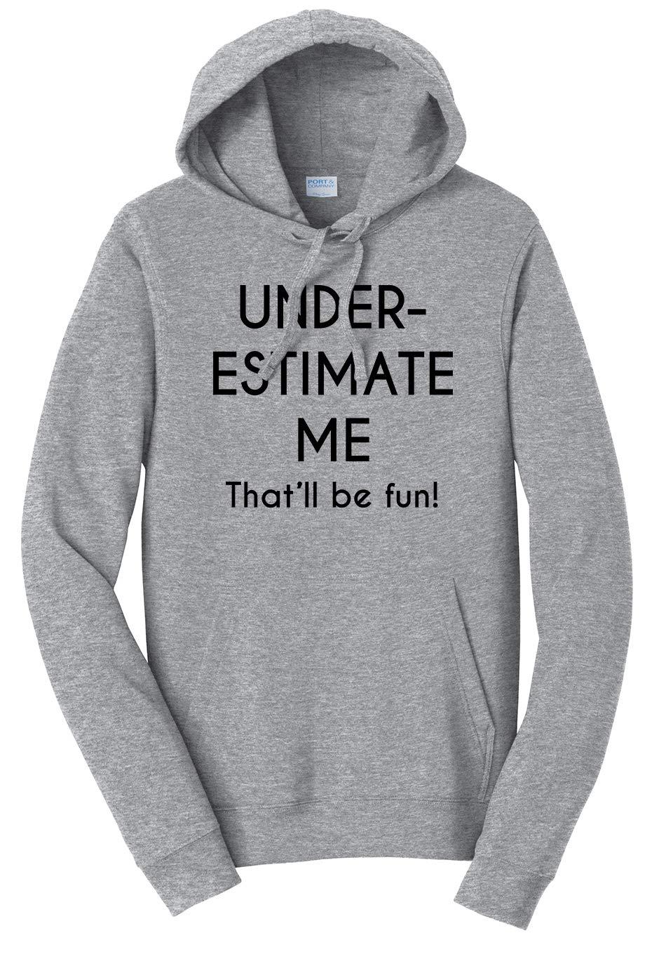 Unisex Underestimate Me Thatll Be Fun Shirts