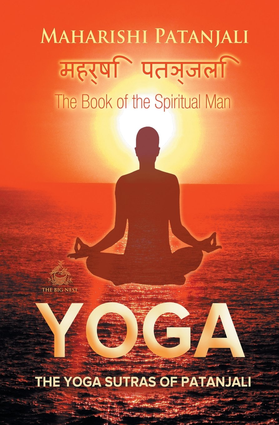 The Yoga Sutras of Patanjali: The Book of the Spiritual Man ...