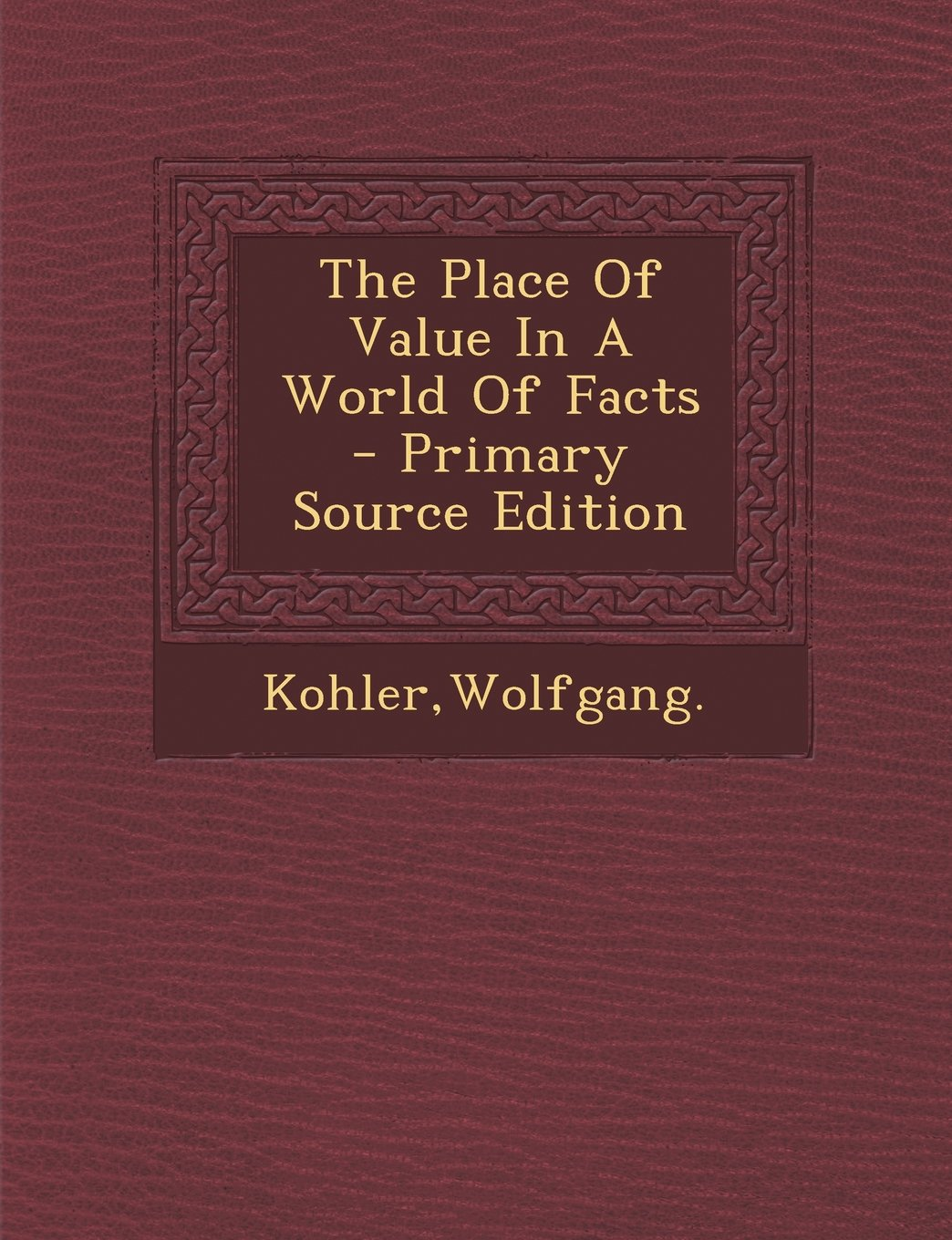The Place Of Value In A World Of Facts pdf
