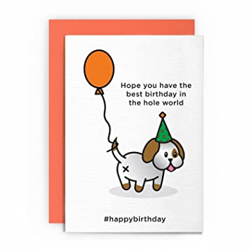Birthday Day Card Dog Funny Rude Humorous Hole LOT Of Love Boyfriend Girlfriend Husband