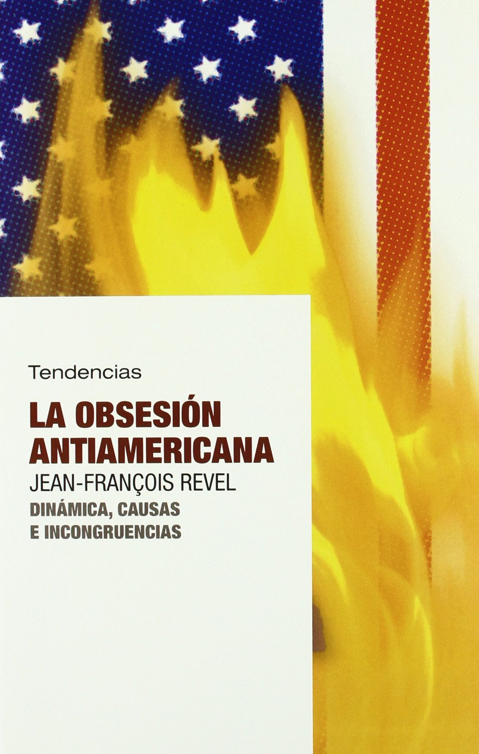 La obsesión antiamericana (Tendencias)