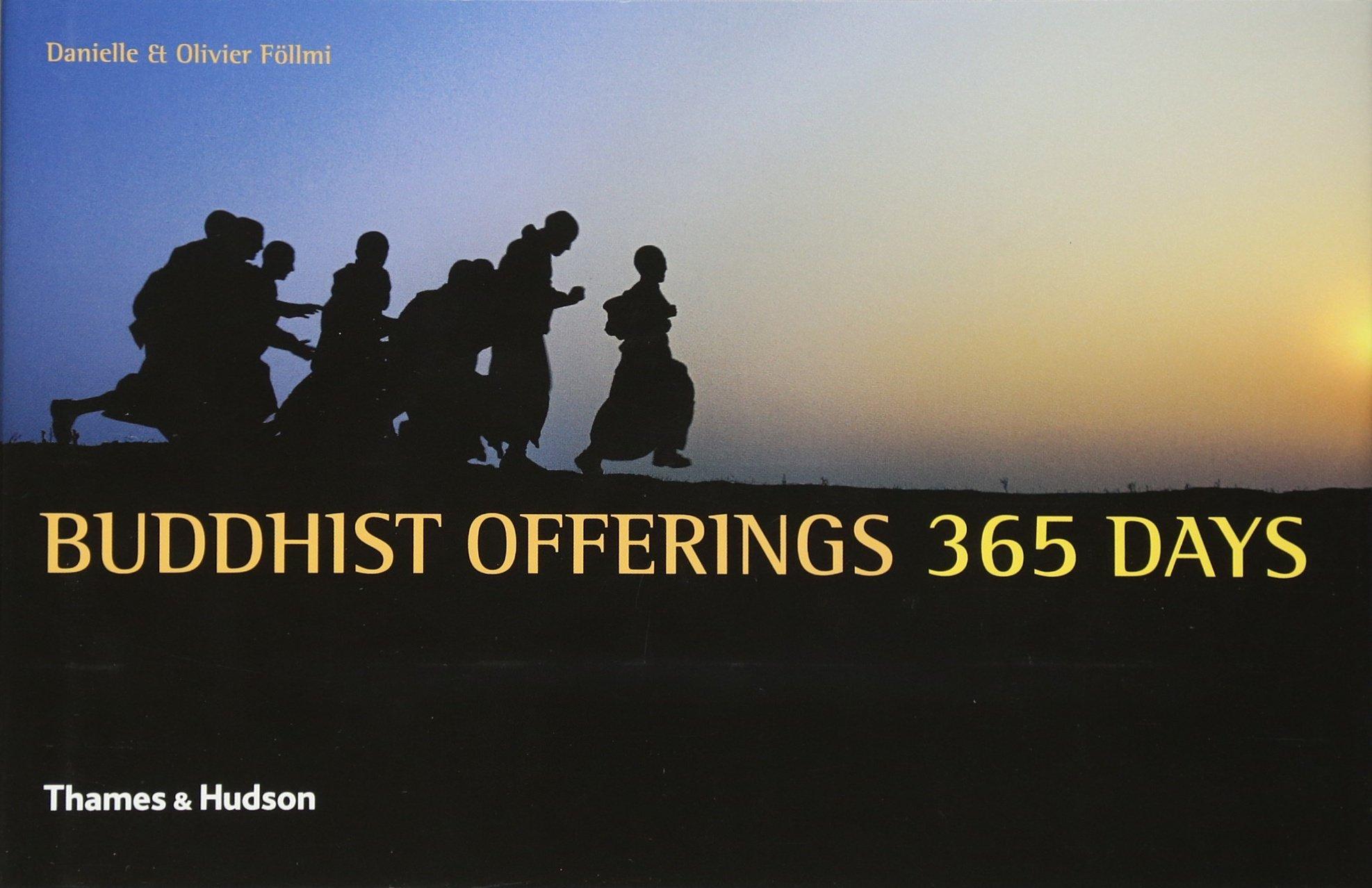 Buddhist Offerings: 365 Days: Olivier Follmi, Danielle Follmi:  9780500542804: Amazon: Books