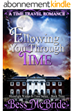 Following You Through Time (Moonlight Wishes in Time Series Book 3) (English Edition)
