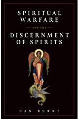 Spiritual Warfare and the Discernment of Spirits Kindle Edition