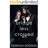 A Bridge Less Crossed (Cumberlin Defense Intelligence Book 2)