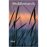 Middlemarch: (Annotated) (English Edition)