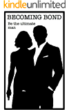 Become Bond: Be the ultimate man