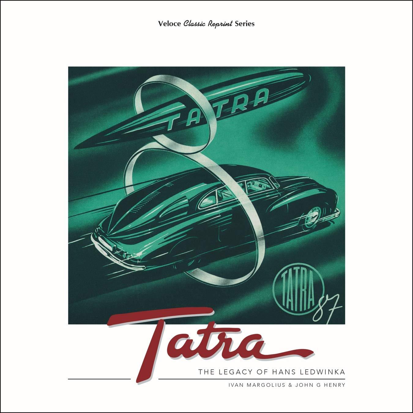 Tatra The Legacy Of Hans Ledwinka Classic Reprint Margolius Ivan Henry John G Ledwinka Erich 9781787116306 Amazon Com Books