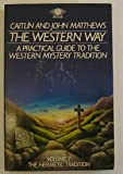 The Western Way: A Practical Guide to the Western Mystery Tradition . Volume 2. The Hermetic Tradition