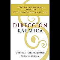 Dirección Karmica: Todo lo que siembras, cosechas: en tus negocios y en tu vida