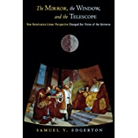 The Mirror, the Window, and the Telescope: How Renaissance Linear Perspective Changed Our Vision of the Universe