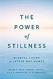 The Power of Stillness: Mindful Living for Latter-day Saints
