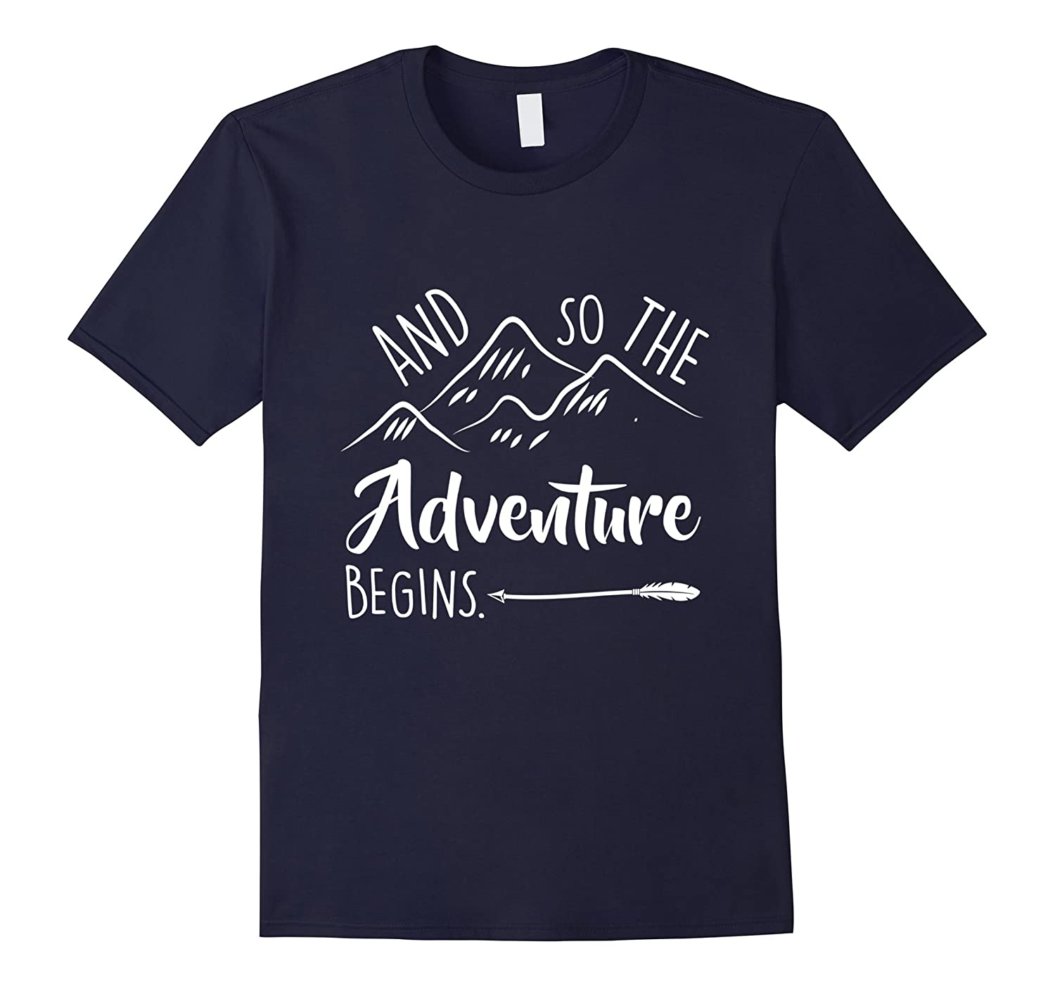 Camp Shirts And So The Adventure Begins T-Shirt-TJ