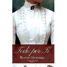 Todo por ti (Spanish Edition) Nov 8, 2018