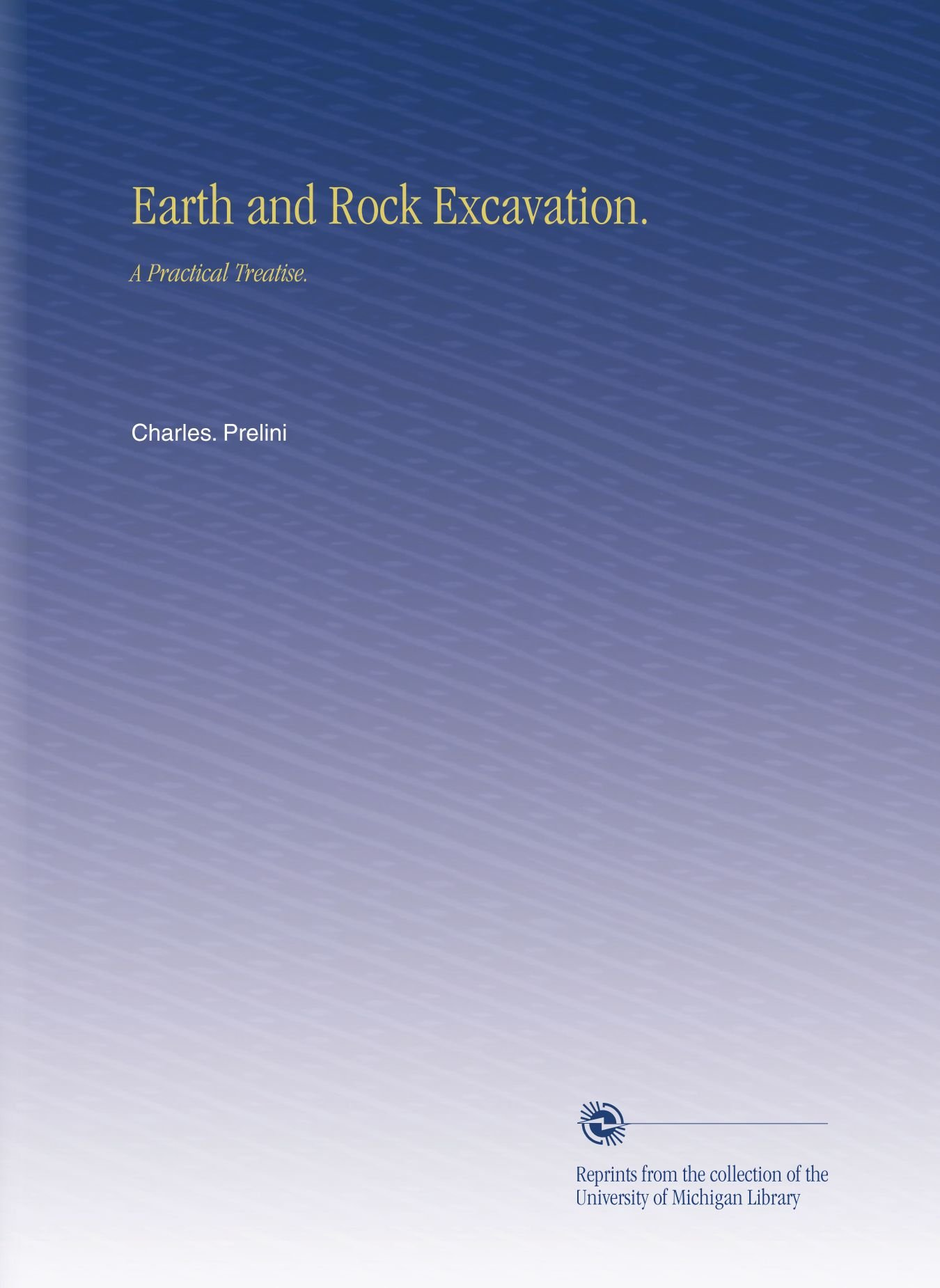 Download Earth and Rock Excavation.: A Practical Treatise. pdf