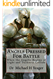 Angels Dressed for Battle: When the Angelic Realms of  Light and Darkness Collide