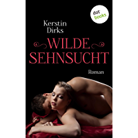 Wilde Sehnsucht: Roman (German Edition)
