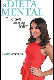 La Dieta Mental: Tu Clave Para Ser Feliz (Spanish Edition)