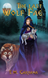 The Last Wolf Fae (A Wolf Fae Saga Book 1)