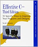 Effective C++: 55 Specific Ways to Improve Your Programs and Designs (Addison-Wesley Professional Computing)