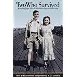 Two Who Survived; Keeping Hope Alive While Surviving the Holocaust