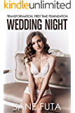 Wedding Night: Transformation, First Time Feminization (English Edition)