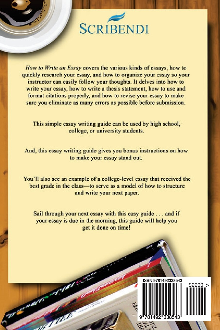 how to write an essay in five easy steps scribendi  how to write an essay in five easy steps scribendi 9781492338543 com books