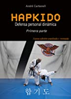 Hapkido 1ª Pte. Defensa Personal Dinámica. 3ª
