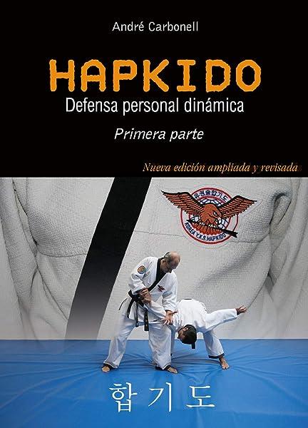 Hapkido 1ª pte. Defensa personal dinámica. 3ª Edición modificada: Amazon.es: Vicen, André Carbonell: Libros