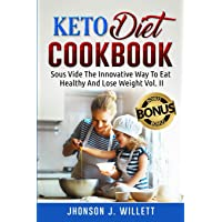 Keto Diet Cookbook: Sous Vide The Innovative Way To Eat Healthy And Lose Weight...