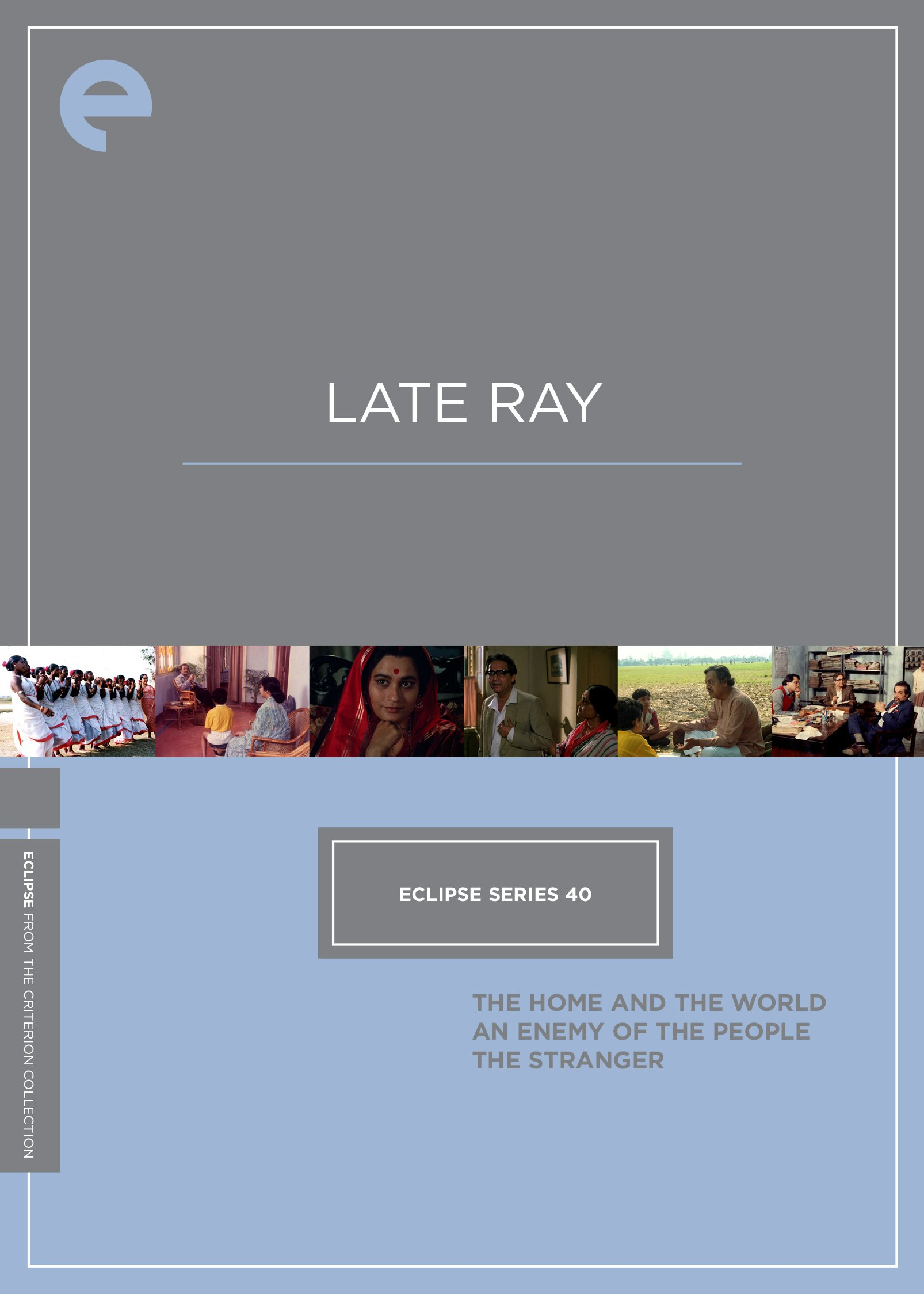 Eclipse Series 40: Late Ray (The Home and the World / An Enemy of the People / The Stranger) (The Criterion Collection) by Criterion Collection