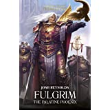 Fulgrim: The Palatine Phoenix (The Horus Heresy Primarchs Book 6)