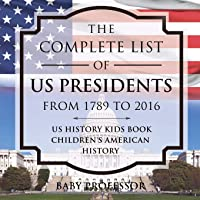 The Complete List of US Presidents from 1789 to 2016 - US History Kids Book | Children's American History