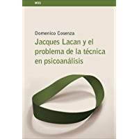 Jacques Lacan y el problema de la técnica en psicoanálisis (ESCUELA LACANIANA nº 2)