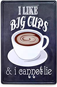 NaCraftTH [ I Like Big Cups ] Coffee Metal Iron Tin Sign Retro Vintage Wall Art Hanging Restaurant Cafe Home Decor, 8