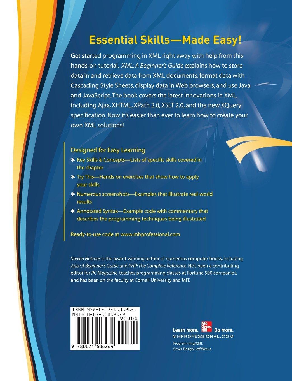 Xml a beginners guide go beyond the basics with ajax xhtml xml a beginners guide go beyond the basics with ajax xhtml xpath 20 xslt 20 and xquery steven holzner 9780071606264 amazon books baditri Choice Image