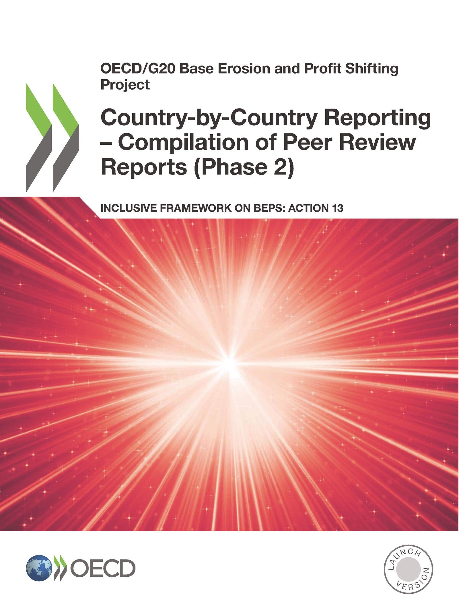 Buy Oecd G20 Base Erosion And Profit Shifting Project Country By Country Reporting Compilation Of Peer Review Reports Phase 2 Inclusive Framework On Beps Action 13 Book Online At Low Prices In India
