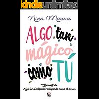 """Algo tan mágico como tú: Spin-off de """"Algo tan (estúpido) estupendo como el amor (Spanish Edition)"""