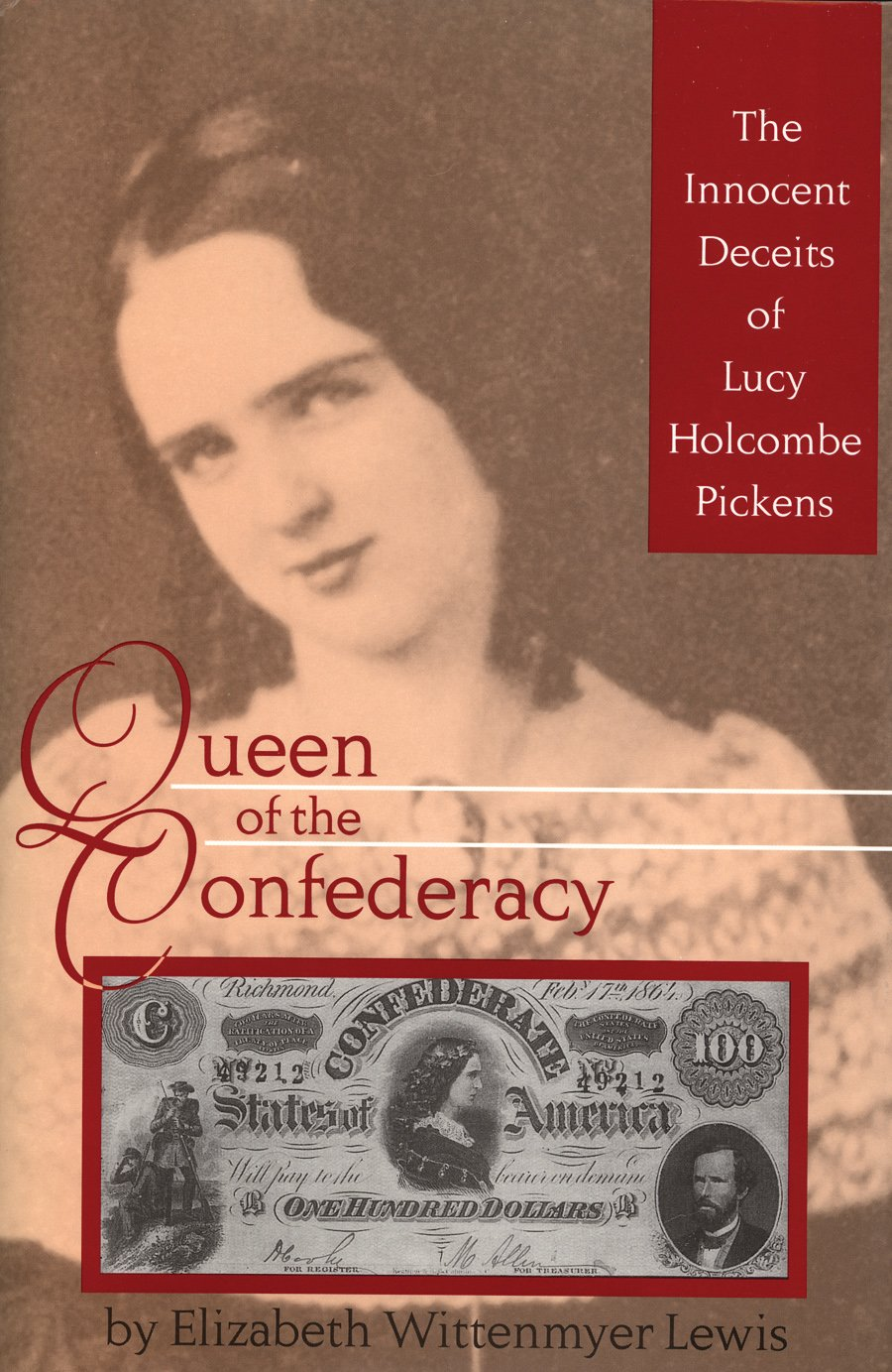 Queen of the Confederacy: The Innocent Deceits of Lucy Holcombe Pickens