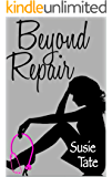 Beyond Repair (English Edition)