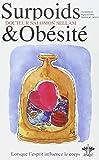 Surpoids et Obésité - Lorsque l'esprit influence le corps