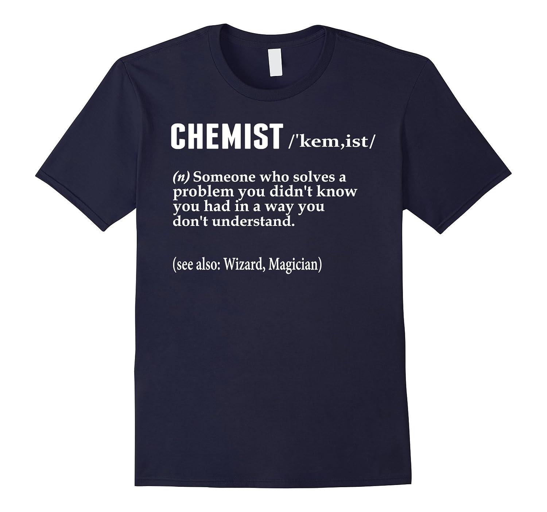 7750c872 Chemist T-Shirt Funny Chemist Tee Shirt Gift For Chemist Tee-TD – Teedep