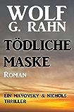 Tödliche Maske: Ein Mayovsky & Nichols Thriller