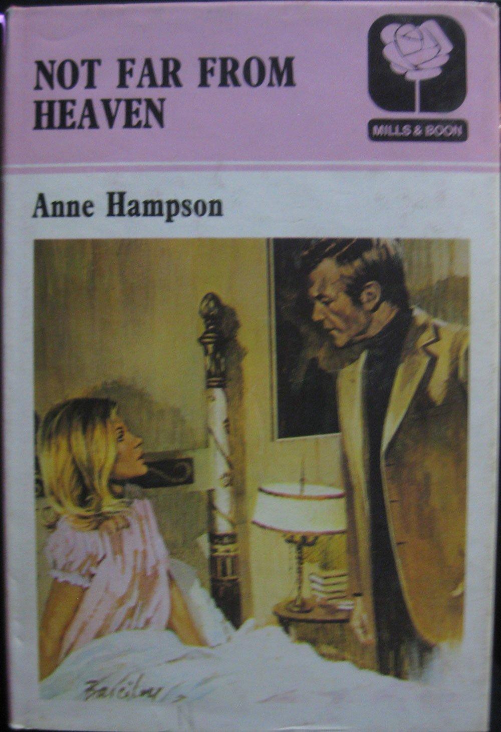 Not Far from Heaven: Amazon co uk: Anne Hampson
