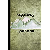 Hiking Logbook: Hiking Journal With Prompts To Write In, Hiking Gifts,Trail Log Book, Hiker's Journal, Hiking Journal…