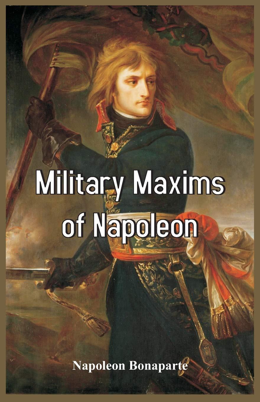 Military Maxims of Napoleon: Amazon.es: Bonaparte, Napoleon: Libros en idiomas extranjeros