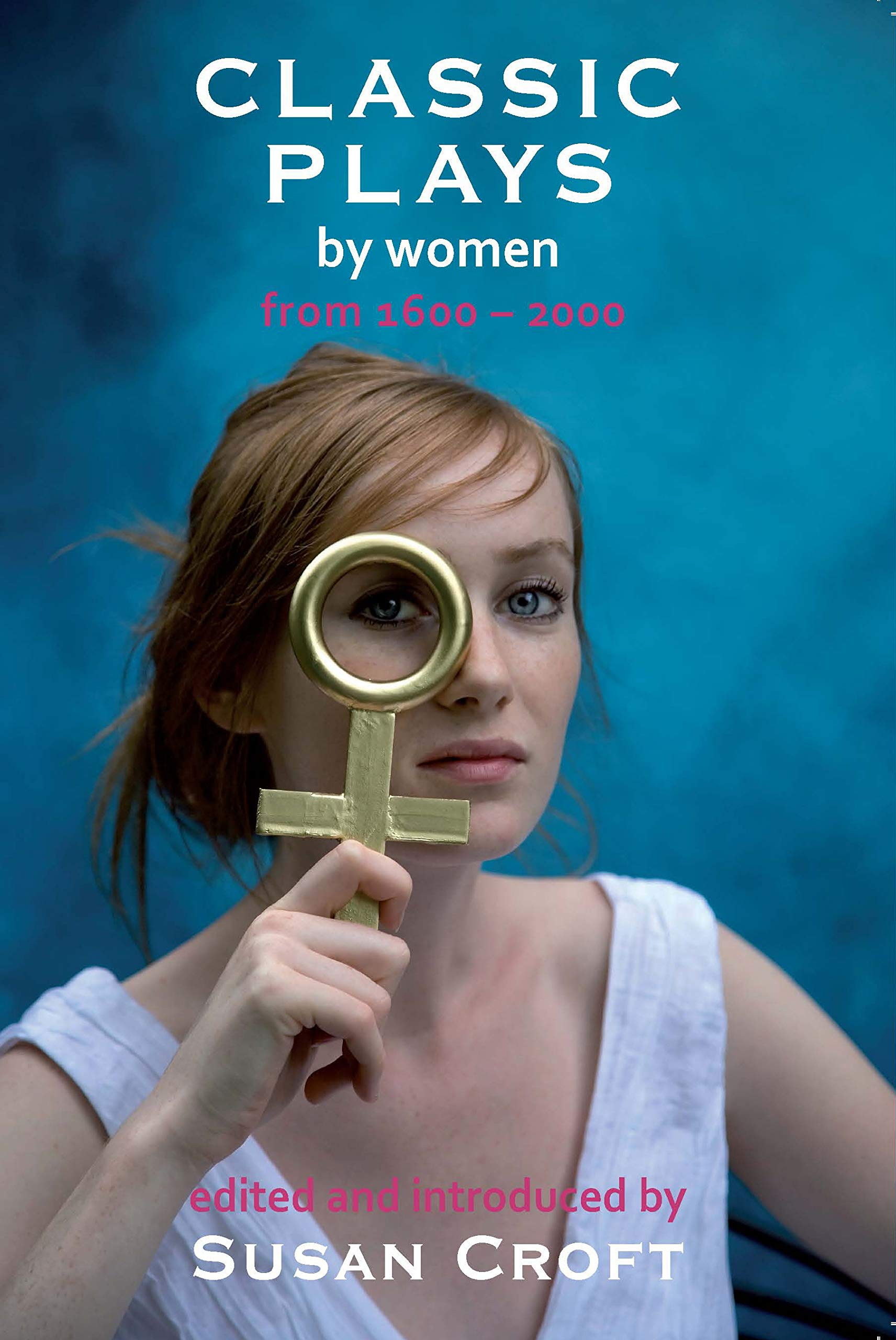 Classic Plays by Women: From 1600 to 2000 (Aurora Classic Plays) (English Edition)